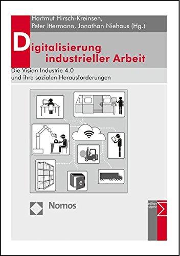 9783848722259: Digitalisierung Industrieller Arbeit: Die Vision Industrie 4.0 Und Ihre Sozialen Herausforderungen