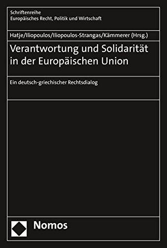 9783848722822: Verantwortung und Solidarität in der Europäischen Union: Ein deutsch-griechischer Rechtsdialog (Schriftenreihe Europaisches Recht, Politik Und Wirtschaft)