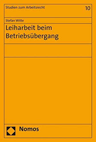 Leiharbeit beim Betriebsübergang: Stefan Witte