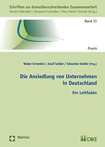 9783848722990: Die Ansiedlung Von Unternehmen in Deutschland: Ein Leitfaden