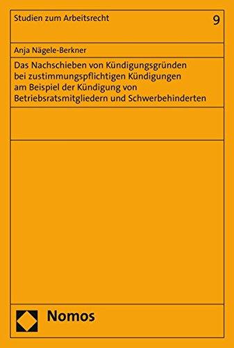 9783848723072: Das Nachschieben von K|ndigungsgr|nden bei zustimmungspflichtigen K|ndigungen am Beispiel der K|ndigung von Betriebsratsmitgliedern und Schwerbehinderten (Studien Zum Arbeitsrecht) (German Edition)
