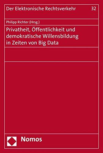 9783848723157: Privatheit, �ffentlichkeit und demokratische Willensbildung in Zeiten von Big Data (Der Elektronische Rechtsverkehr)