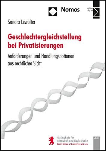 9783848723409: Geschlechtergleichstellung bei Privatisierungen: Anforderungen und Handlungsoptionen aus rechtlicher Sicht (Hwr Berlin Forschung) (German Edition)