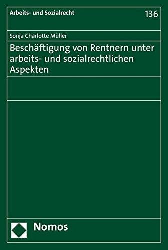 9783848723591: Besch�ftigung von Rentnern unter arbeits- und sozialrechtlichen Aspekten