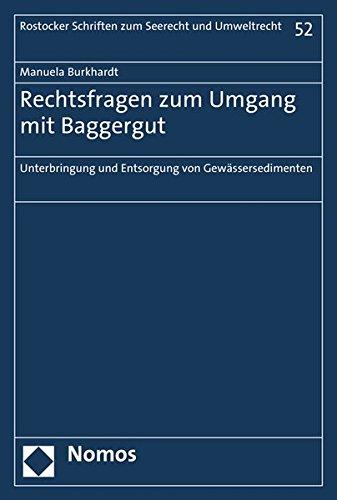 9783848724130: Rechtsfragen Zum Umgang Mit Baggergut: Unterbringung Und Entsorgung Von Gewassersedimenten (Rostocker Schriften Zum Seerecht Und Umweltrecht) (German Edition)