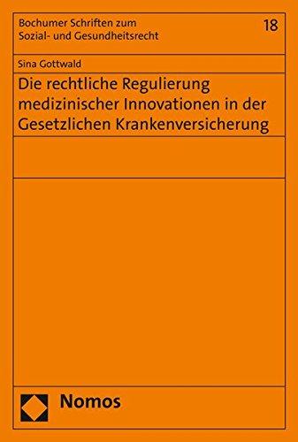 9783848724192: Die rechtliche Regulierung medizinischer Innovationen in der Gesetzlichen Krankenversicherung (Bochumer Schriften Zum Sozial- Und Gesundheitsrecht)