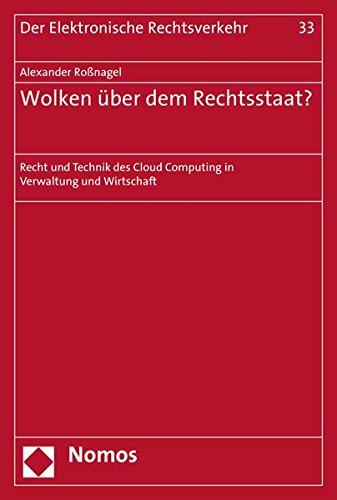 9783848724307: Wolken Uber Dem Rechtsstaat?: Recht Und Technik Des Cloud Computing in Verwaltung Und Wirtschaft (Der Elektronische Rechtsverkehr)