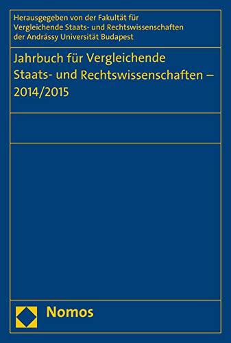 Jahrbuch für Vergleichende Staats- und Rechtswissenschaften 2014/2015: Fakultät für ...