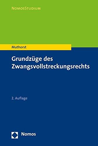 Grundzüge des Zwangsvollstreckungsrechts: Olaf Muthorst
