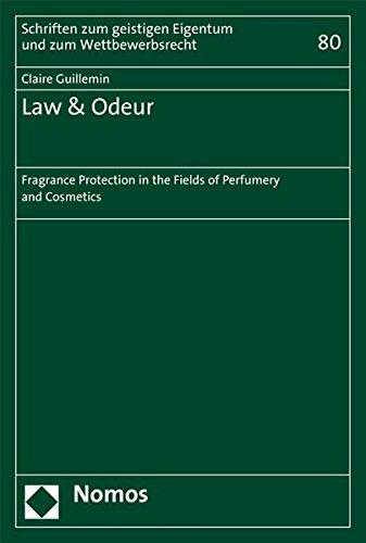9783848726967: Law & Odeur: Fragrance Protection in the Fields of Perfumery and Cosmetics (Schriften Zum Geistigen Eigentum Und Zum Wettbewerbsrecht)