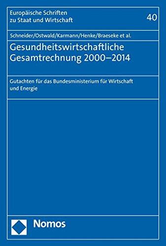 9783848727858: Gesundheitswirtschaftliche Gesamtrechnung 2000-2014: Gutachten für das Bundesministerium für Wirtschaft und Energie (Europaische Schriften Zu Staat Und Wirtschaft)
