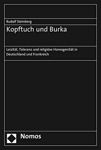 9783848728558: Kopftuch Und Burka: Laizitat, Toleranz Und Religiose Homogenitat in Deutschland Und Frankreich (German Edition)