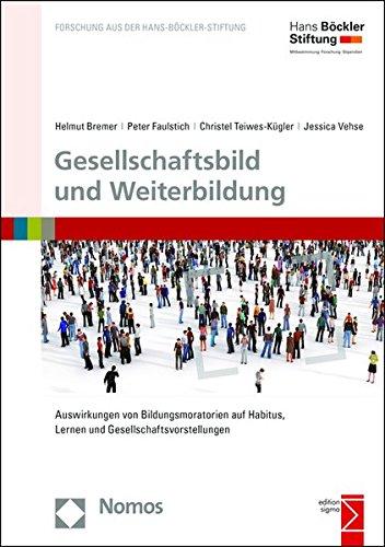 9783848728848: Gesellschaftsbild Und Weiterbildung (Forschung Aus Der Hans-Bockler-Stiftung) (German Edition)