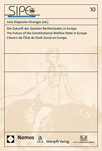 9783848728978: Die Zukunft des Sozialen Rechtsstaates in Europa. The Future of the Constitutional Welfare State in Europe. L'Avenir de l'État de Droit Social en Europe (Societas Iuris Publici Europaei)