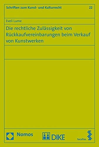 Die Rechtliche Zulassigkeit Von Ruckkaufvereinbarungen Beim Verkauf Von Kunstwerken (Schriften Zum ...