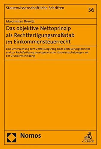 9783848729975: Das objektive Nettoprinzip als Rechtfertigungsmaßstab im Einkommensteuerrecht: Eine Untersuchung zum Verfassungsrang eines Besteuerungsprinzips und ... (Steuerwissenschaftliche Schriften)
