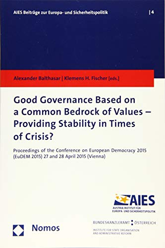 9783848731145: Good Governance Based on a Common Bedrock of Values - Providing Stability in Times of Crisis?: Proceedings of the Conference on European Democracy ... Zur Europa- und Sicherheitspolitik)