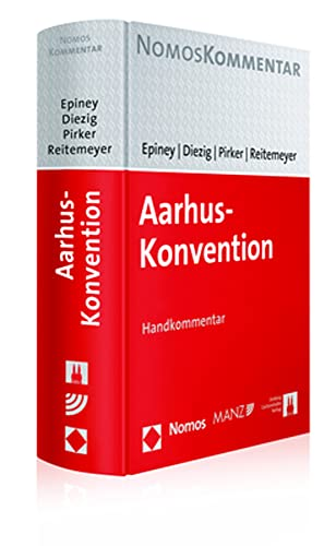 Aarhus-Konvention: Handkommentar: Astrid Epiney, Stefan Diezig, Benedikt Pirker, Stefan Reitemeyer