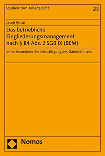 Das betriebliche Eingliederungsmanagement nach 84 Abs. 2 SGB IX (BEM): unter besonderer ...