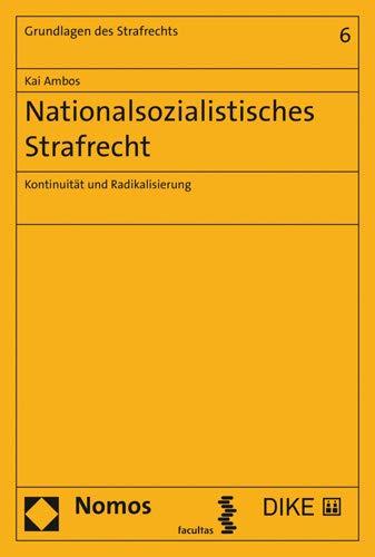 9783848756315: Nationalsozialistisches Strafrecht: Kontinuität und Radikalisierung: 6 (Grundlagen des Strafrechts)