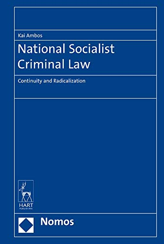 9783848758081: National Socialist Criminal Law: Continuity and Radicalization