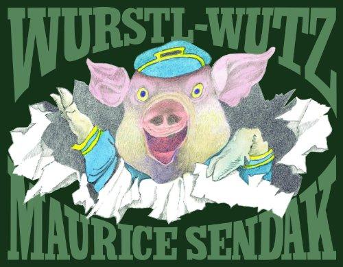 Wurstl-Wutz: Maurice Sendak