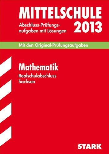 9783849001162: Training Abschlussprüfung Mittelschule Sachsen / Realschulabschluss Mathematik 2013