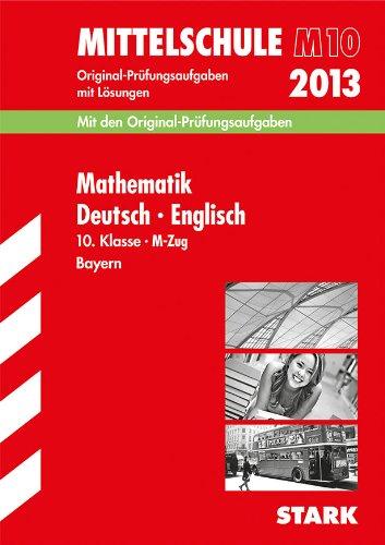 9783849001407: Abschluss-Prüfungsaufgaben Hauptschule/Mittelschule Bayern / Abschluss-Prüfungsaufgaben Mittelschule Bayern / Sammelband Mathematik · Deutsch · Englisch 10. Klasse 2013 M-Zug