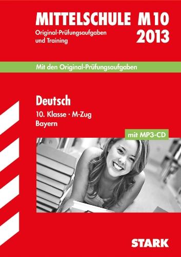 9783849001872: Abschluss-Prüfungsaufgaben Hauptschule/Mittelschule Bayern / Abschluss-Prüfungsaufgaben Mittelschule Bayern Deutsch 10. Klasse M-Zug mit MP3-CD 2013: ... Jahrgänge 2008-2012 und Training