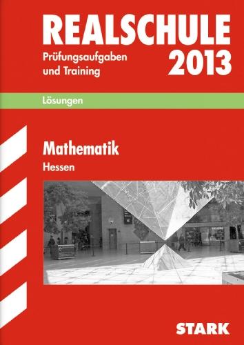 9783849002039: Abschluss-Prüfungsaufgaben Mathematik 2013 Lösungen. Realschule Hessen