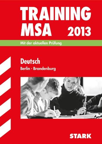 9783849002268: Training Mittlerer Schulabschluss Berlin/Brandenburg/Deutsch MSA 2013: Mit der Original-Prüfungsaufgabe 2012 und vielfältigen Übungsaufgaben; ohne Lösungen
