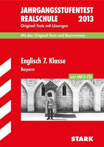 9783849002770: Jahrgangsstufentest Englisch 7. Klasse mit MP3-C Realschule Bayern 2013: Mit den Original-Tests 2006-2012 mit L�sungen und Basiswissen