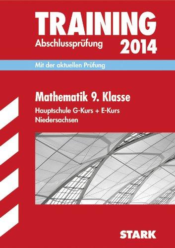 9783849004736: Training Abschlusspr�fung Mathematik 9. Klasse E+G-Kurs 2014 Hauptschule Niedersachsen: Mit der aktuellen Pr�fung
