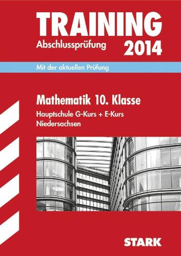 9783849004743: Training Abschlussprüfung Mathematik 10. Klasse Hauptschule Kurs E + G 2014 Hauptschule Niedersachsen: Mit der aktuellen Prüfung