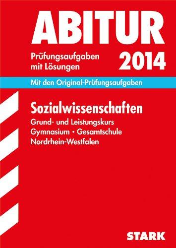 Abitur-Prüfungsaufgaben Sozialwissenschaften Grund- und Leistungskurs 2014 Gymnasium/Gesamtschule: Rüdiger Gruel; Andrea