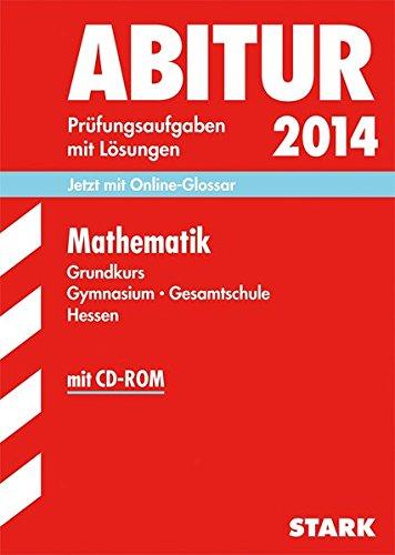 9783849005412: Abitur-Prüfungsaufgaben Mathematik Grundkurs 2014 mit CD-ROM Gymnasium Hessen: Prüfungsaufgaben mit Lösungen
