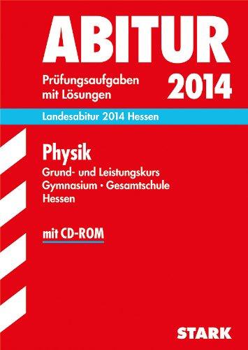 9783849005429: Abitur-Prüfungsaufgaben Physik Grund- und Leistungskurs. Landesabitur 2014 Hessen Gymnasium Hessen: Prüfungsaufgaben mit Lösungen