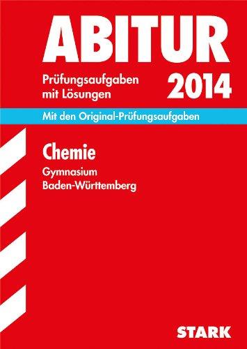 9783849005719: Abitur-Prüfungsaufgaben Chemie 2014 Gymnasium Baden-Württemberg. Mit Lösungen: Prüfungsaufgaben mit Lösungen