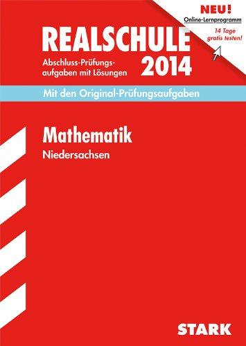 9783849006761: Abschluss-Prüfungsaufgaben Mathematik 2014 Realschule Niedersachsen: Mit den Original-Prüfungsaufgaben mit Lösungen