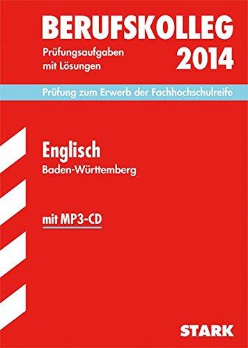 9783849006983: Berufskolleg Englisch 2014 mit MP3-CD Prüfung zum Erwerb der Fachhochschulreife Baden-Württemberg: Prüfungsaufgaben 2011-2013 mit Lösungen