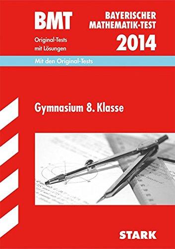 9783849007317: Bayerischer Mathematik-Test 8. Klasse Gymnasium BMT 2014: Mit den Original-Tests mit Lösungen