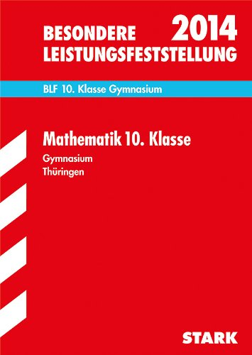 9783849007461: Besondere Leistungsfeststellung Mathematik 10. Klasse 2014 Gymnasium Thüringen: Mit den Original-Prüfungen, 2008-2013