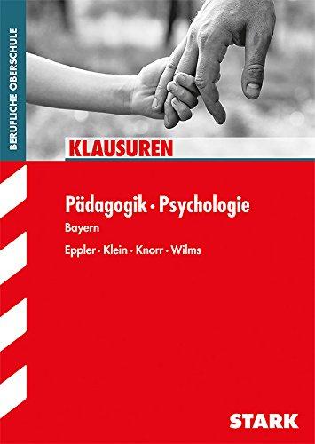 Klausuren Padagogik -Psychologie Berufliche Oberschule Bayern: Andreas Knorr, Martina