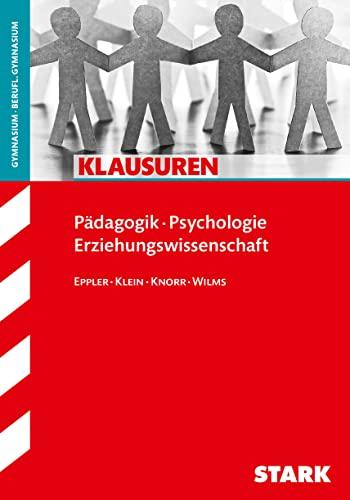 Klausuren Padagogik - Psychologie - Erziehungswissenschaft: Martina Klein, Eckhard