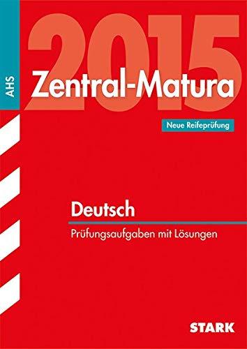 9783849009403: Prüfung Österreich: Zentralmatura Deutsch: Neue Reifeprüfung, Prüfungsaufgaben mit Lösungen
