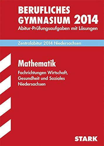 9783849010355: Abitur-Prüfungsaufgaben Mathematik Zentralabitur 2015 Fachgymnasium Niedersachsen
