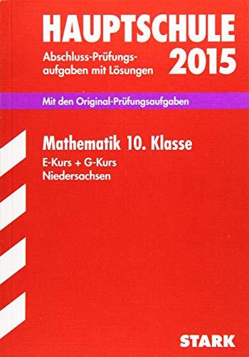 9783849010409: Abschluss-Prüfungsaufgaben Mathematik 10. Klasse 2015 Hauptschule Niedersachsen