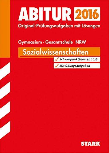 9783849011024: Abitur-Pr�fungsaufgaben Sozialwissenschaften Grund- und Leistungskurs 2015 Gymnasium/Gesamtschule NRW: Mit den Original-Pr�fungsaufgaben mit L�sungen