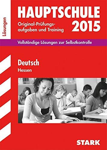 9783849011277: Abschluss-Prüfungsaufgaben Lösungen zu Deutsch 2015 Hauptschule Hessen: Vollständige Lösungen zu Selbstkontrolle