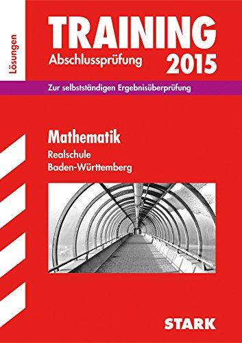 9783849011451: Training Abschlussprüfung Realschule Baden-Württemberg / Lösungen zu Mathematik 2015: Zur selbstständigen Ergebnisüberprüfung